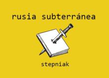 rusia subterránea de Stepniak historia del nihilismo ruso